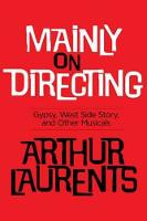 Mainly on Directing: Gypsy, West Side Story and Other Musicals - Applause Books (Paperback)