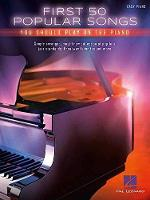 First 50 Popular Songs: You Should Play on the Piano (Book)