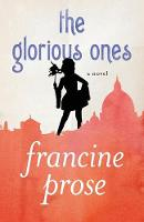 The Glorious Ones: A Novel (Paperback)