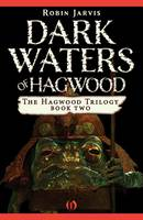 Dark Waters of Hagwood - Hagwood Trilogy 2 (Hardback)