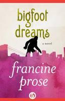Bigfoot Dreams: A Novel (Hardback)