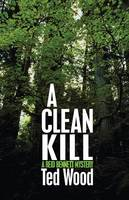 A Clean Kill - The Reid Bennett Mysteries 10 (Paperback)