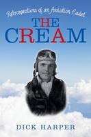 The Cream: Retrospections of an Aviation Cadet (Paperback)