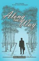 Along the Way: Short Stories: Humor and Challenges (Paperback)