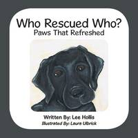 Who Rescued Who?: Paws That Refreshed (Paperback)
