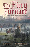 The Fiery Furnace: Second in the Trilogy, Ordeal by Fire (Paperback)