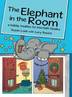 The Elephant in the Room: a holiday tradition for interfaith families (Hardback)