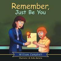 Remember, Just Be You (Paperback)