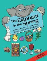 The Elephant in the Spring: Celebrating Similarities-For Interfaith Families (Paperback)
