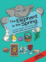 The Elephant in the Spring: Celebrating Similarities-For Interfaith Families (Hardback)