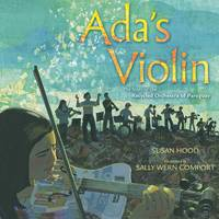 Ada's Violin: The Story of the Recycled Orchestra of Paraguay (Hardback)