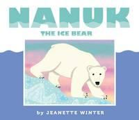 Nanuk the Ice Bear (Hardback)