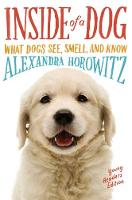 Inside of a Dog -- Young Readers Edition: What Dogs See, Smell, and Know (Paperback)