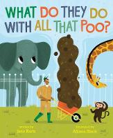 What Do They Do with All That Poo? (Hardback)