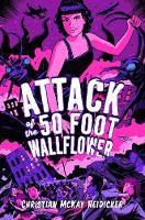 Attack of the 50 Foot Wallflower (Paperback)