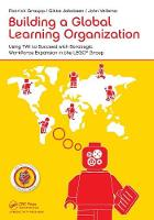 Building a Global Learning Organization: Using TWI to Succeed with Strategic Workforce Expansion in the LEGO Group (Paperback)