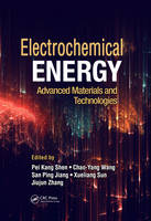 Electrochemical Energy: Advanced Materials and Technologies - Electrochemical Energy Storage and Conversion (Hardback)