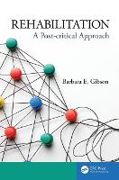 Rehabilitation: A Post-critical Approach - Rehabilitation Science in Practice Series (Paperback)