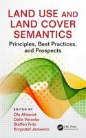 Land Use and Land Cover Semantics: Principles, Best Practices, and Prospects (Hardback)
