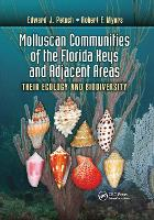 Molluscan Communities of the Florida Keys and Adjacent Areas: Their Ecology and Biodiversity (Hardback)
