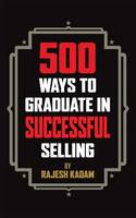 500 Ways to Graduate in Successful Selling (Paperback)