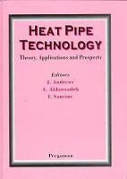 Heat Pipe Technology: Theory, Applications and Prospects (Paperback)