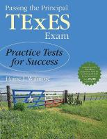Passing the Principal TExES Exam: Practice Tests for Success (Paperback)