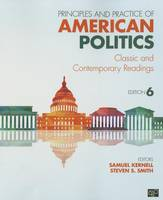 Principles and Practice of American Politics: Classic and Contemporary Readings (Paperback)