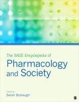 The SAGE Encyclopedia of Pharmacology and Society (Hardback)