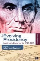 The Evolving Presidency: Landmark Documents, 1787-2015 (Paperback)