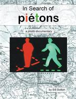In Search of Pietons: a photo documentary (Paperback)
