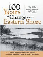 100 Years of Change on the Eastern Shore