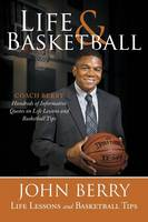 Life and Basketball: Life Lessons and Basketball Tips (Paperback)