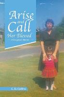 Arise and Call Her Blessed: A Daughter's Memoir (Paperback)