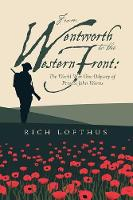 From Wentworth to the Western Front: The World War One Odyssey of Private John Warns (Paperback)