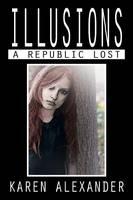 Illusions: A Republic Lost (Paperback)