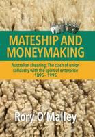 Mateship and Moneymaking