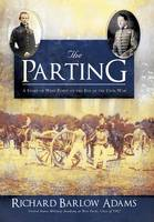 The Parting: A Story of West Point on the Eve of the Civil War (Hardback)