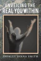 Unveiling the Real You Within (Paperback)