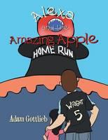 Alexa and the Amazing Apple (Paperback)