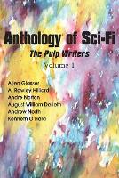 Anthology of Sci-Fi, the Pulp Writers V1 (Paperback)