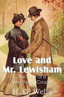 Love and Mr. Lewisham, the Story of a Very Young Couple (Paperback)