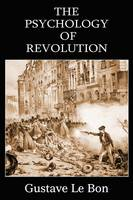 The Psychology of Revolution (Paperback)