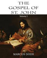 The Expositor's Bible: The Gospel of St. John, Vol. I (Paperback)