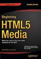 Beginning HTML5 Media: Make the most of the new video and audio standards for the Web (Paperback)