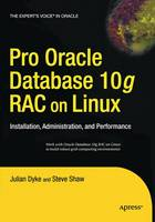 Pro Oracle Database 10g RAC on Linux: Installation, Administration, and Performance (Paperback)