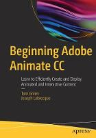 Beginning Adobe Animate CC: Learn to Efficiently Create and Deploy Animated and Interactive Content (Paperback)