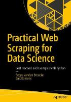 Practical Web Scraping for Data Science: Best Practices and Examples with Python (Paperback)