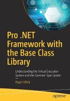 Pro .NET Framework with the Base Class Library: Understanding the Virtual Execution System and the Common Type System (Paperback)