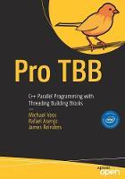 Pro TBB: C++ Parallel Programming with Threading Building Blocks (Paperback)
